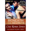 Beneath the Secrets Part 4 (Tall, Dark & Deadly, #3.4) - Lisa Renee Jones
