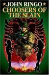 Choosers of the Slain - John Ringo