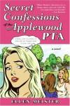 Secret Confessions of the Applewood PTA - Ellen Meister