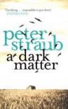 A Dark Matter - Peter Straub
