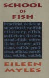 School Of Fish - Eileen Myles