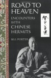 Road to Heaven: Encounters with Chinese Hermits - Bill Porter, Steven R. Johnson