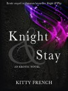 Knight & Stay (Knight, #2) - Kitty French