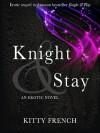Knight & Stay (Knight, #2) - Kitty French
