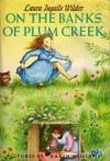 On the Banks of Plum Creek  - Laura Ingalls Wilder