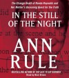 In the Still of the Night: The Strange Death of Ronda Reynolds and Her Mother's Unceasing Quest for the Truth - Blair Brown, Ann Rule
