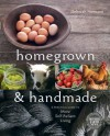 Homegrown and Handmade: A Practical Guide to More Self-Reliant Living - Deborah Niemann