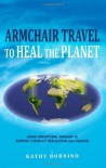 Armchair Travel to Heal the Planet - Kathy Bornino