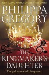The Kingmaker's Daughter (Cousins War 4) - Philippa Gregory