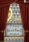 A Very Sherlock Musical - flawedamythyst