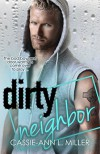 Dirty Neighbor (The Dirty Suburbs) - Cassie-Ann L. Miller