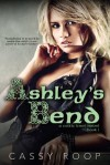 Ashley's Bend - Cassy Roop