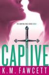 Captive - K.M. Fawcett