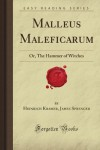 Malleus Maleficarum: Or, The Hammer of Witches (Forgotten Books) - Heinrich Kramer