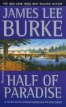 Half of Paradise - James Lee Burke