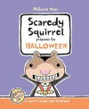 Scaredy Squirrel Prepares for Halloween - Mélanie Watt