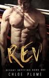 Rev (Desert Gryffins Book 1) - Chloe Plume