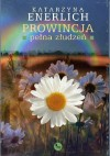 Prowincja pełna złudzeń - Katarzyna Enerlich
