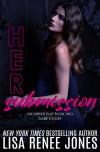 Her Submission (Dirtier Duet #2) - Lisa Renee Jones