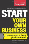 Start Your Own Business, Sixth Edition: The Only Startup Book You'll Ever Need - Inc The Staff of Entrepreneur Media