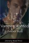 Vampire Wanted - Amber Kell