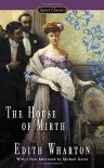 The House of Mirth (Signet Classics) - Edith Wharton, Anna Quindlen, Michael Gorra