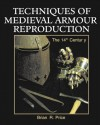 Techniques Of Medieval Armour Reproduction: The 14 Th Century - Brian R. Price