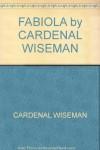 FABIOLA by CARDENAL WISEMAN - CARDENAL WISEMAN
