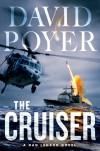 The Cruiser: A Dan Lenson Novel - David Poyer