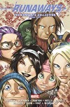 Runaways: The Complete Collection Volume 3 - Brian K. Vaughan, Zeb Wells, Joss Whedon, Christohper Yost, Stefano Caselli, Mike Norton, Adrian Alphona, Michael Ryan
