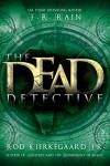 The Dead Detective - J.R. Rain, Rod Kierkegaard Jr.