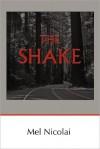 The Shake - Mel Nicolai