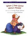 When I Feel Good about Myself (Way I Feel Books) - Cornelia Maude Spelman, Kathy Parkinson