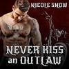 Never Kiss an Outlaw - Nicole Snow