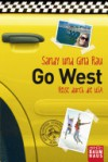 Go West - Reise durch die USA - Sandy Rau, Gina Rau