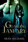 Guarding January - Sean Michael