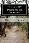 Bug Out! Preppers on the Move!: Bug Out to Live and Eat After Emp. - Ron Hollis Foster, Cheryl Chamlies