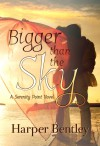 Bigger Than the Sky - Harper Bentley