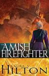 Amish Firefighter - Laura Hilton