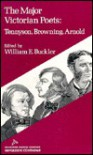 The Major Victorian Poets: Tennyson, Browning, Arnold - William Earl Buckler