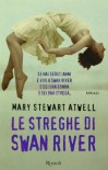 Le streghe di Swan River - Mary Stewart Atwell