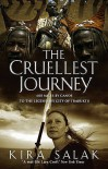 The Cruellest Journey: 600 Miles By Canoe To The Legendary City Of Timbuktu - Kira Salak