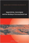 Imperialism, Sovereignty and the Making of International Law - Antony Anghie