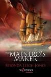 The Maestro's Maker - Rhonda Leigh Jones