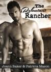 The Reluctant Rancher - Patricia  Mason, Joann Baker