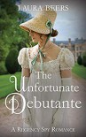 The Unfortunate Debutante - Laura Beers