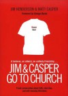 Jim and Casper Go to Church - Jim Henderson,  Matt Casper,  George Barna, Matt Casper, George Barna