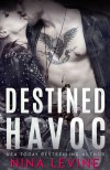 Destined Havoc - Nina  Levine