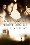 Let Your Heart Decide - Lily G. Blunt