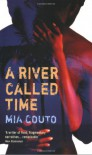 A River Called Time - Mia Couto, David Brookshaw